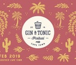 Gin & Tonic Festival CT 2019 : The Old Biscuit Mill