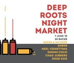 DeepRoots Night Market - 7 June 2019 : Deep Roots Markets