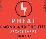PHFAT + Desmond and the Tutus LIVE at Arcade Empire : Arcade Empire