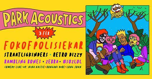 Park Acoustics & Pringles presents Fokof, Straatligkinders &more : Park Acoustics