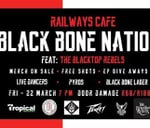 Black Bone Nation: Blacked Out Tour : Railways Cafe