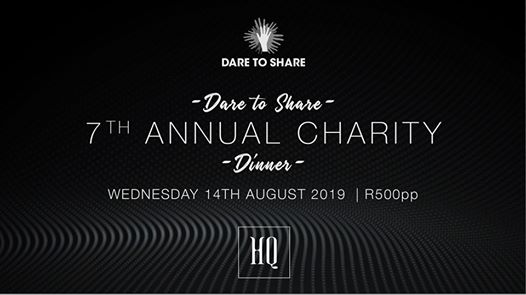 HQ Dare To Share Charity Dinner : HQ