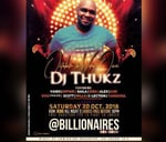 Sinful Saturday's presents October's Very Own: Dj Thukz : Billionaires KwaDwesi