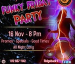 Funky friday party : Ridgeback Village Restaurant
