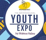 Makers Valley Youth Expo : Victoria Yards