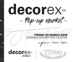 Decorex Durban Pop Up Market : Durban Exhibition Centre