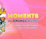 Moments Ft Chunda Munki at Tiger : Tiger Tiger DBN