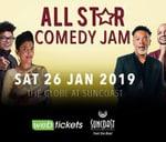 All Star Comedy Jam - 26 Jan 2019 : The Globe-Suncoast Casino