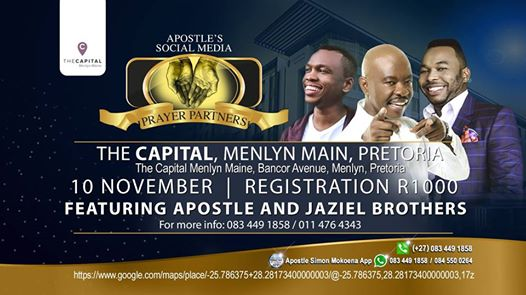 Apostle's Social Media Prayer Partners Event Ft Jaziel Brothers : The Capital Menlyn Maine