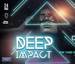 Deep Impact ft L.A.Cruz, Master Simz and Dillyn Will Friday 24th : Madison Avenue Cape Town