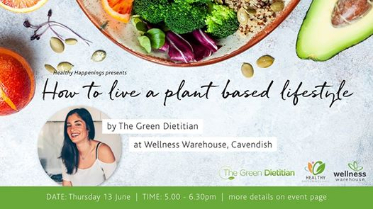 Healthy Happenings - How to live a plant based lifestyle : Wellness Warehouse (Cavendish Square, Claremont)