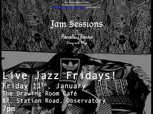 Jam Session with Bonolo Nkoane (Live Jazz Fridays) : The Drawing Room Café