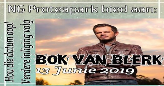 NG Proteapark bied aan: Bok van Blerk : NG PROTEAPARK