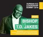 Durban ICC Leadership Summit featuring Bishop TD Jakes : Durban ICC