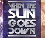 When the Sun goes Down - Friday 22nd Feb : Tiger Tiger DBN