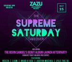 The Supreme Saturday Takeover : ZAZU Entertainment