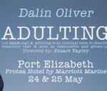 "Dalin Oliver - ""Adulting"" - Port Elizabeth : Big Mouth Entertainment"
