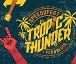 Speedofest 6 - Tropic Thunder : Rumours Rock City