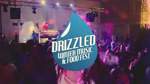 Drizzled - Winter Music & Food Festival : Drizzled