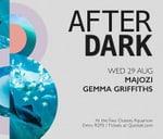After Dark: Majozi & Gemma Griffiths : Two Oceans Aquarium