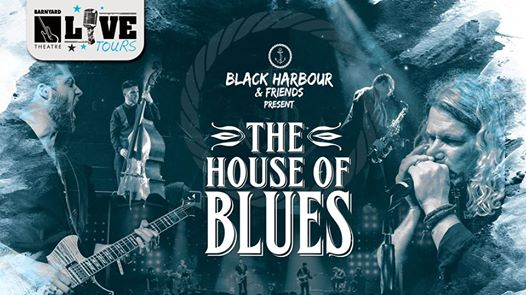 Black Harbour & Friends present - The House of Blues : Emperors Palace Barnyard