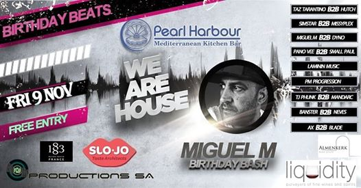 We Are House & M2M Productions S.A presents Birthday Beats : Pearl Harbour