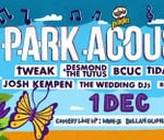 Park Acoustics&Pringles presents Tweak, Tutus, BCUC, Wedding DJs : Park Acoustics