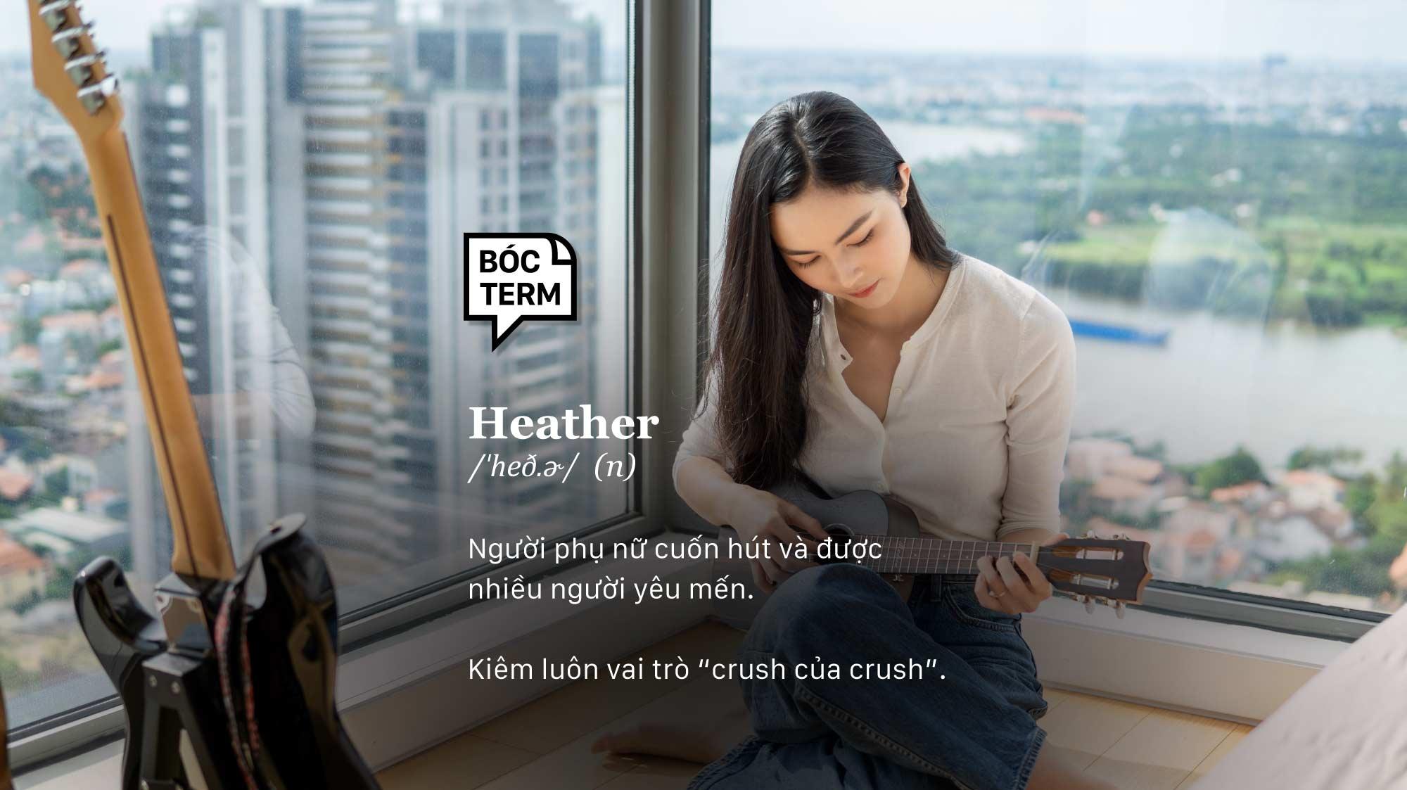 Bóc Term: Heather là gì mà người yêu kẻ ghét?