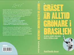 Gräset är alltid grönare i brasiien