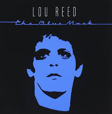 Lou reed The Blue Mask