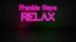 Neon Frankie Says Relax