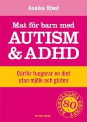 9789172412491_large_mat-for-barn-med-autism-och-adhd-darfor-fungerar-en-diet-utan-mjolk-och-gluten