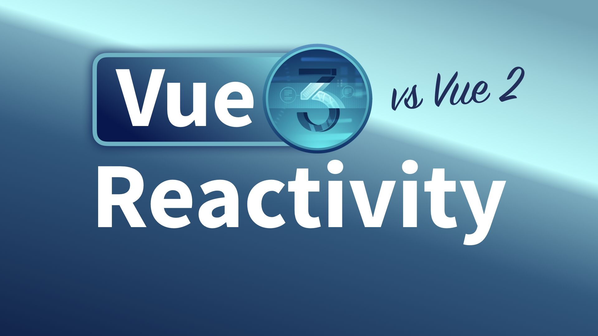 Reactivity: Vue 2 vs Vue 3
