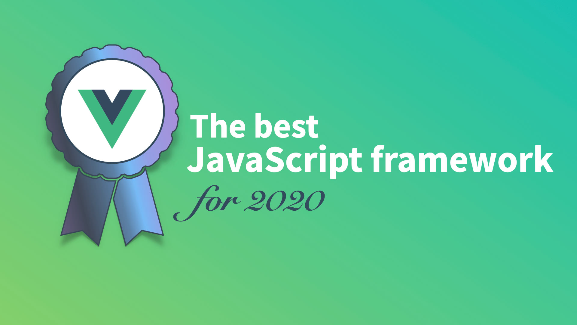 Why Vue is the best framework for 2020
