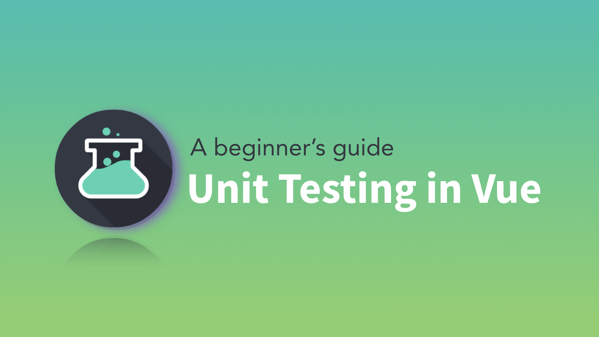 Unit Testing in Vue: What to Test?