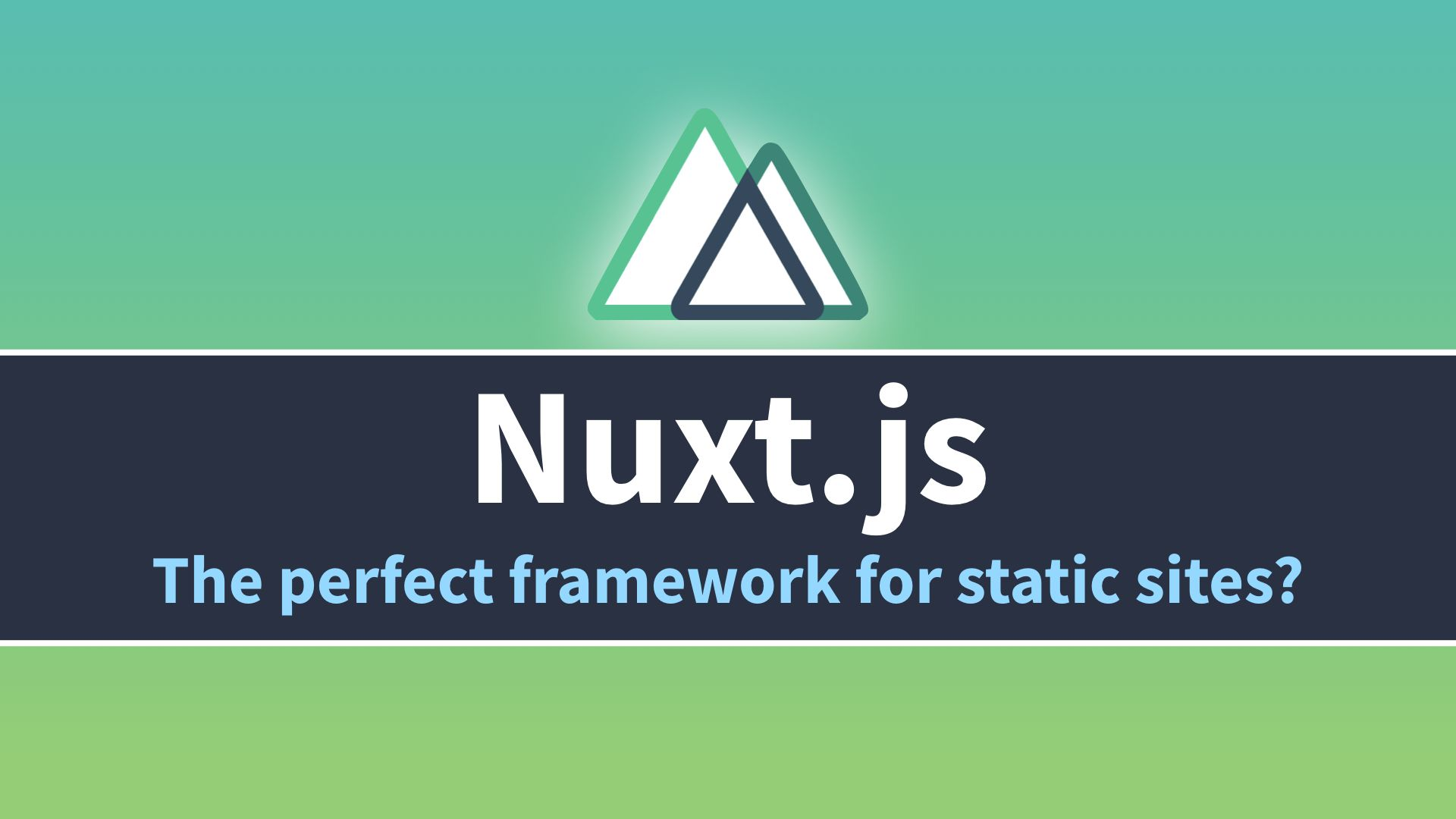 Why Nuxt.js is the perfect framework for building static websites