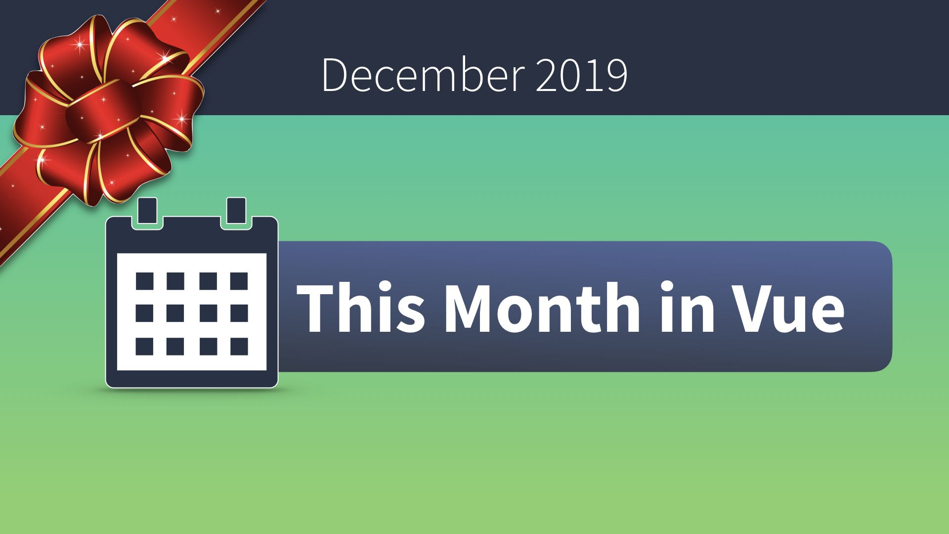 This Month in Vue - December 2019