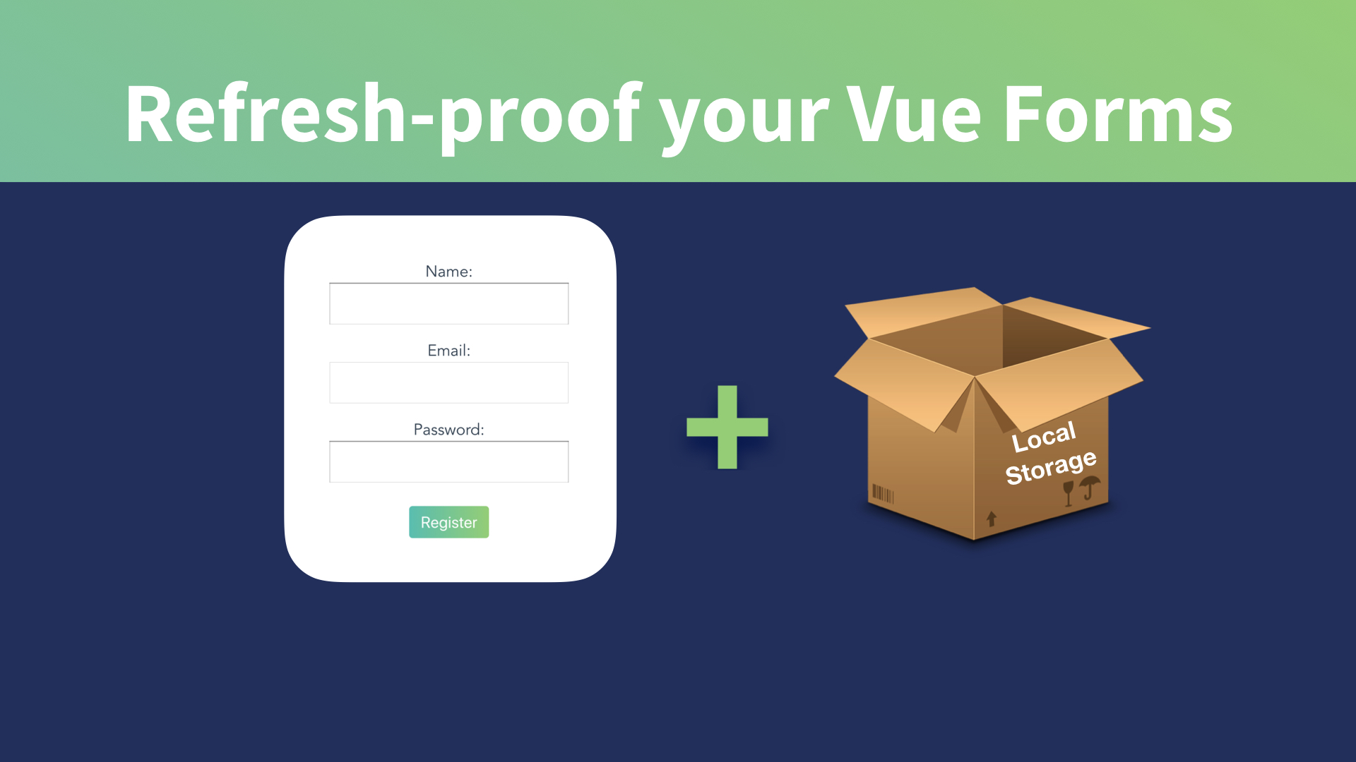 Refresh-Proof Vue Forms with Local Storage