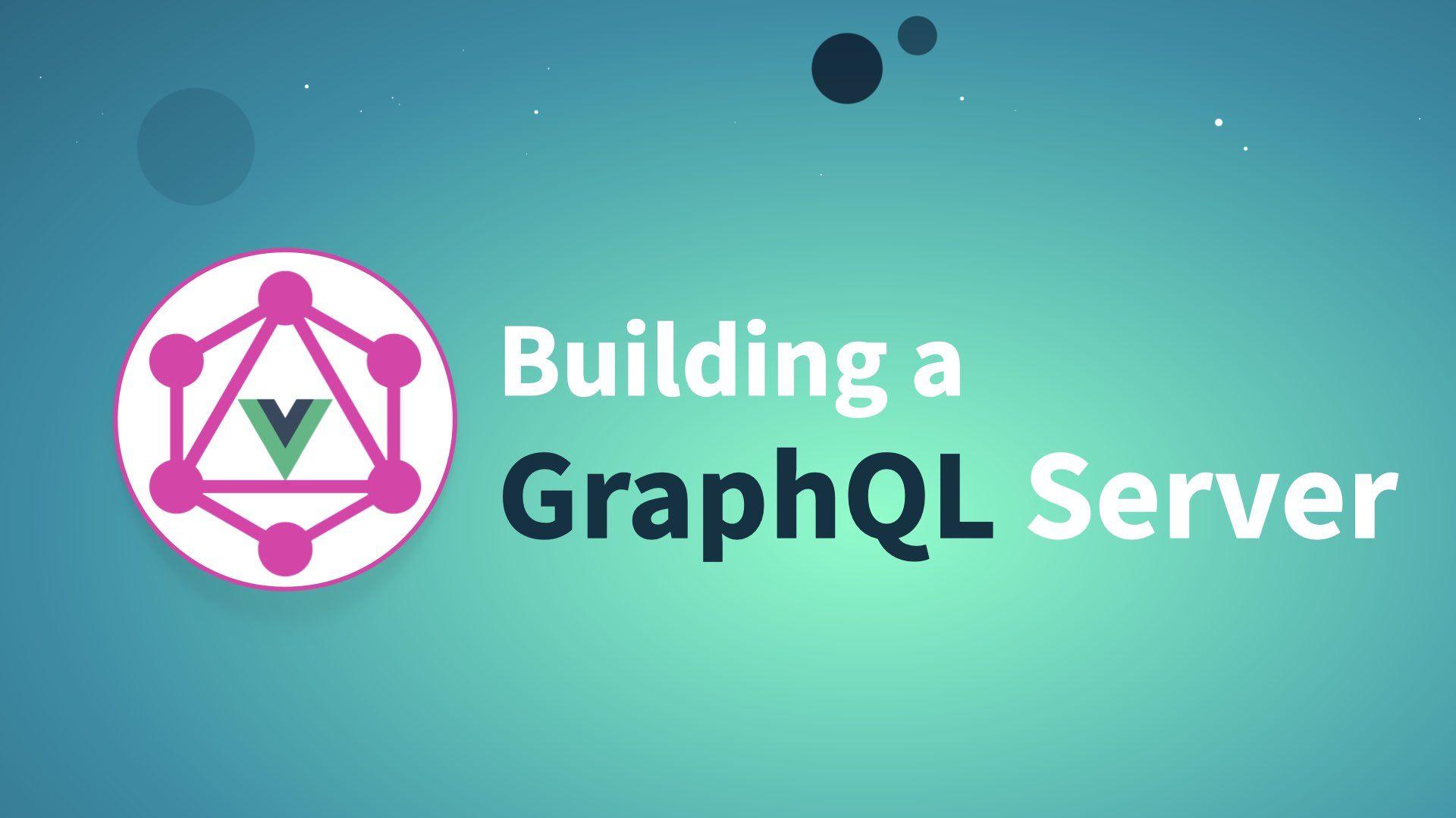 Part 2: Building a GraphQL Server