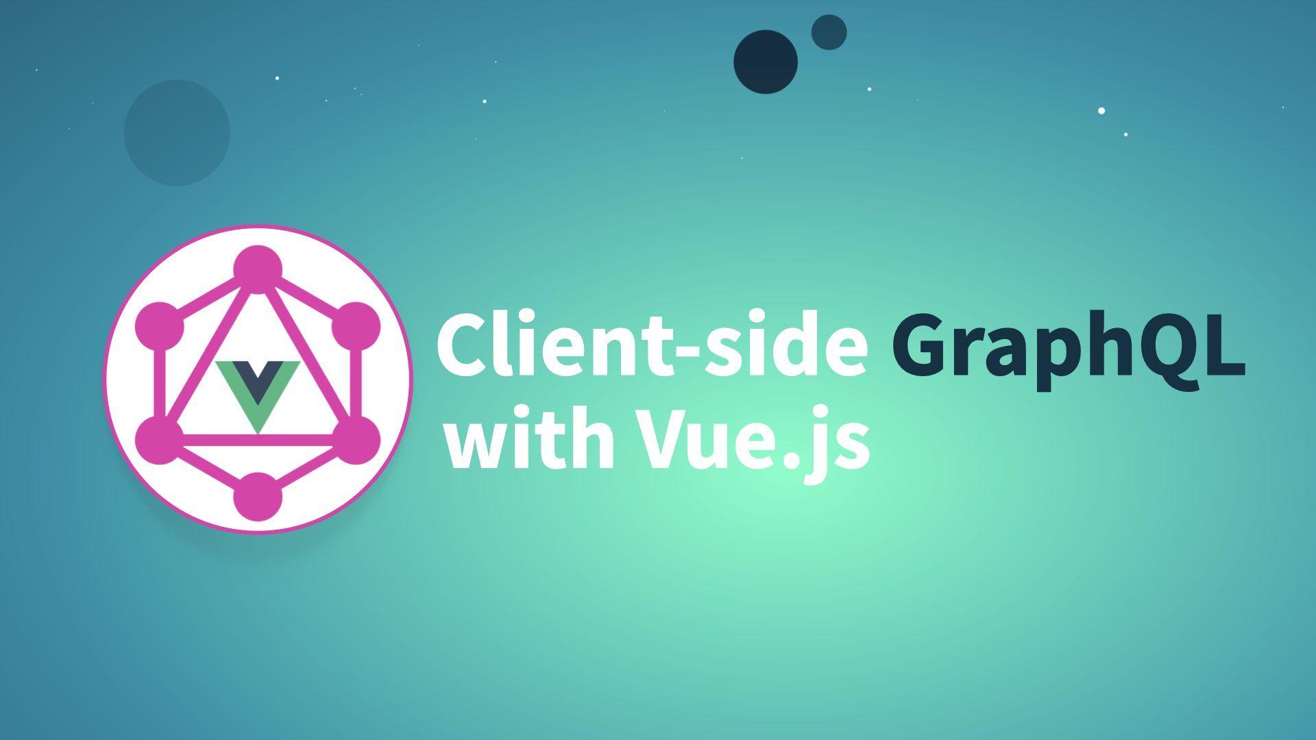 Part 3: Client-side GraphQL with Vue.js