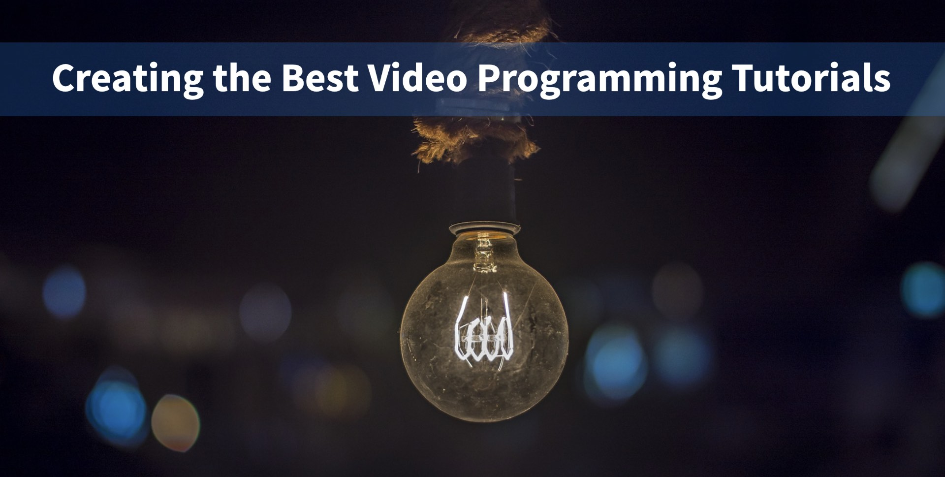 Creating the Best Video Programming Tutorials