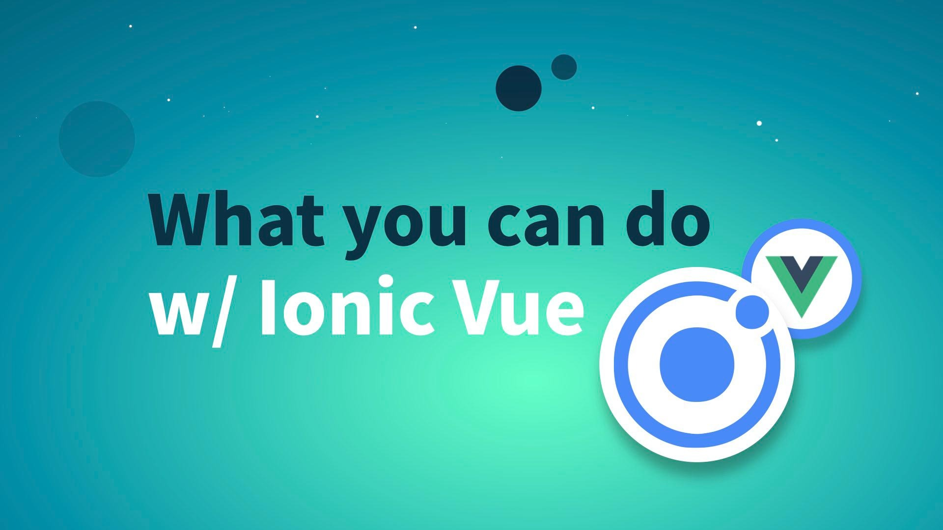 What you can do with Ionic Vue