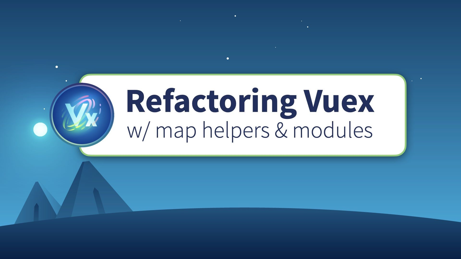 Refactoring Vuex with Map Helpers and Modules