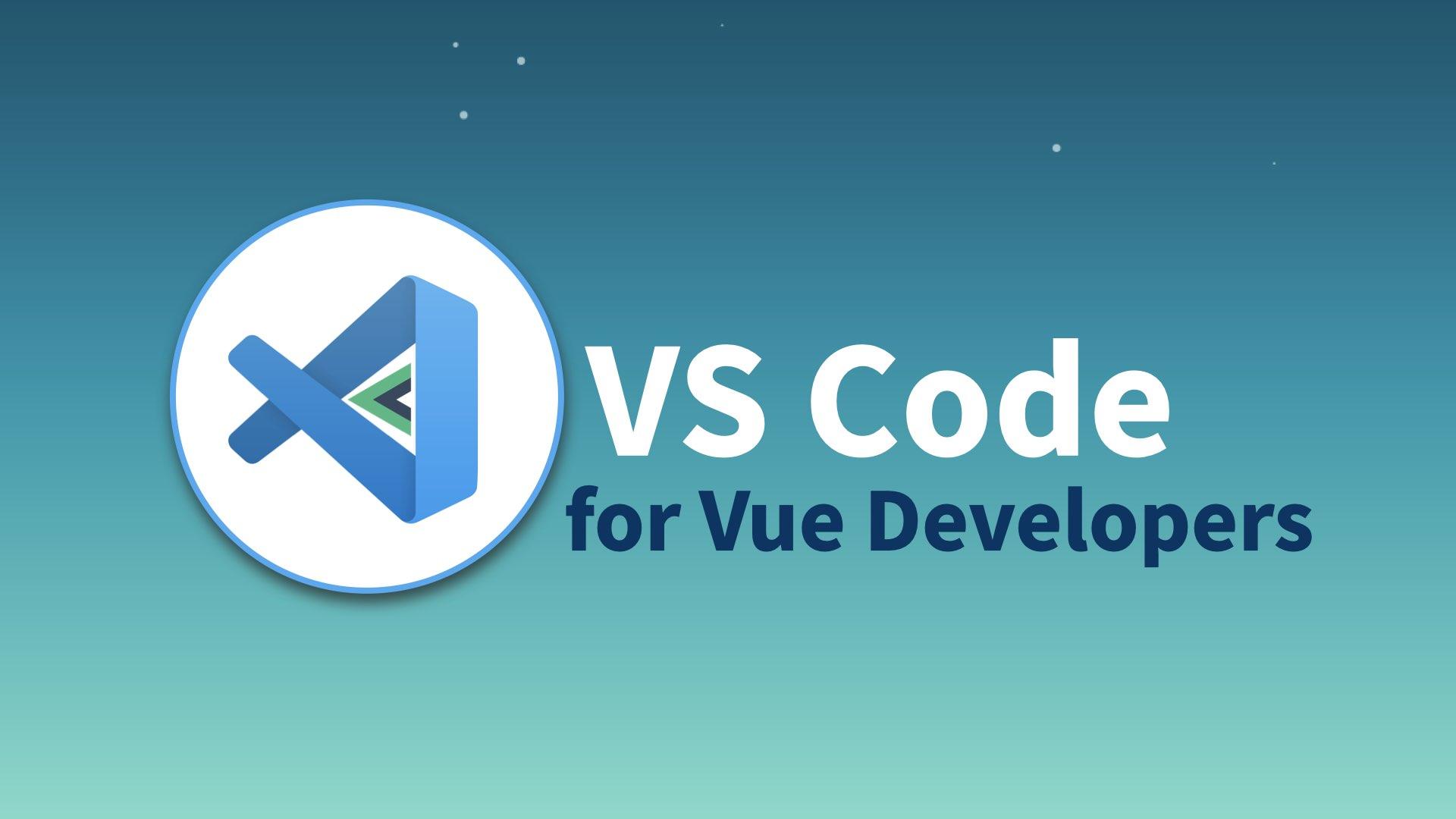 VS Code for Vue.js Developers