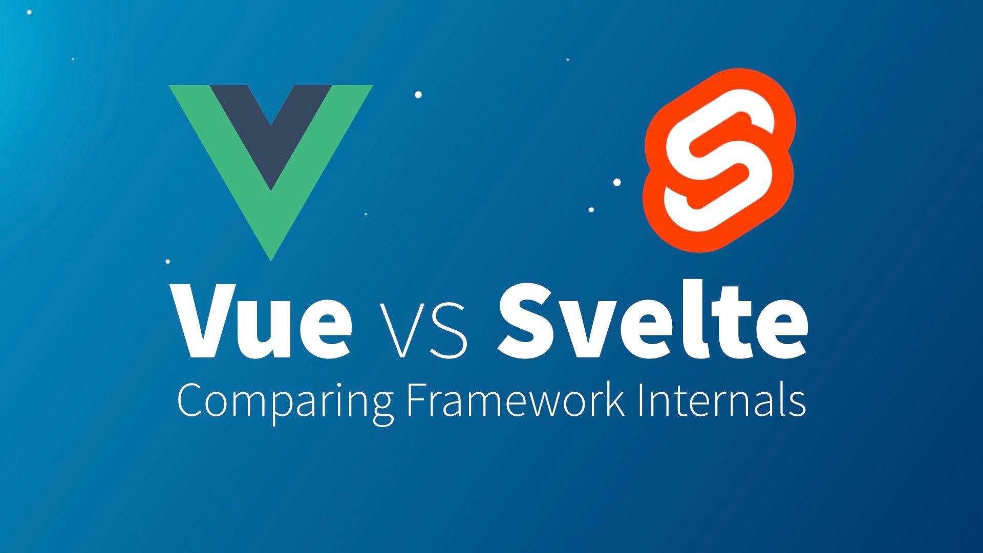 Vue vs Svelte: Comparing Framework Internals