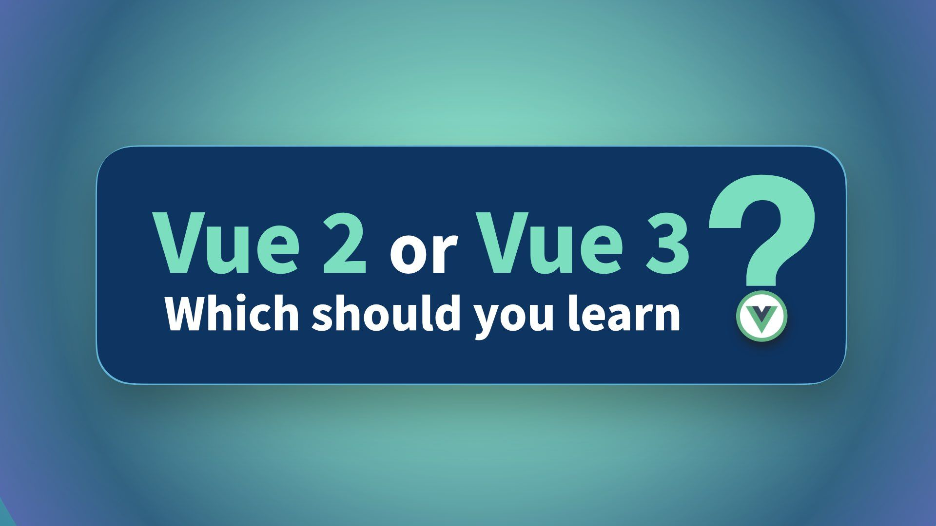 Vue 2 or Vue 3? Which one should I learn?
