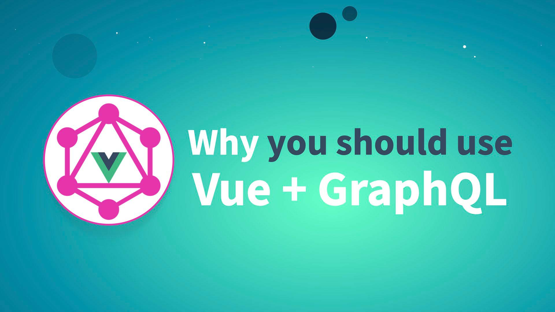 Part 1: Why you should use Vue + GraphQL