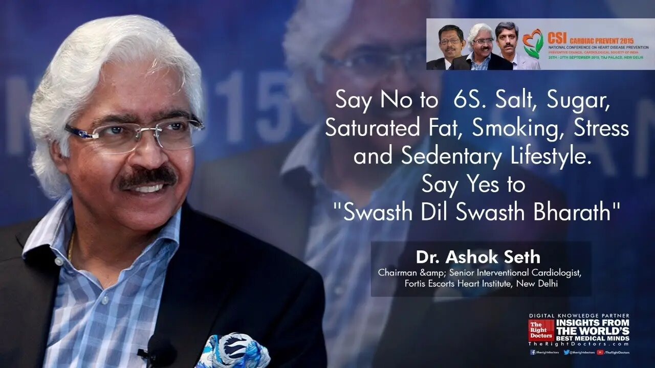 "Say No to 6S. Salt, Sugar, Saturated Fat, Smoking, Stress and Sedentary Lifestyle and Say Yes to ""Swasth Dil Swasth Bharat"""