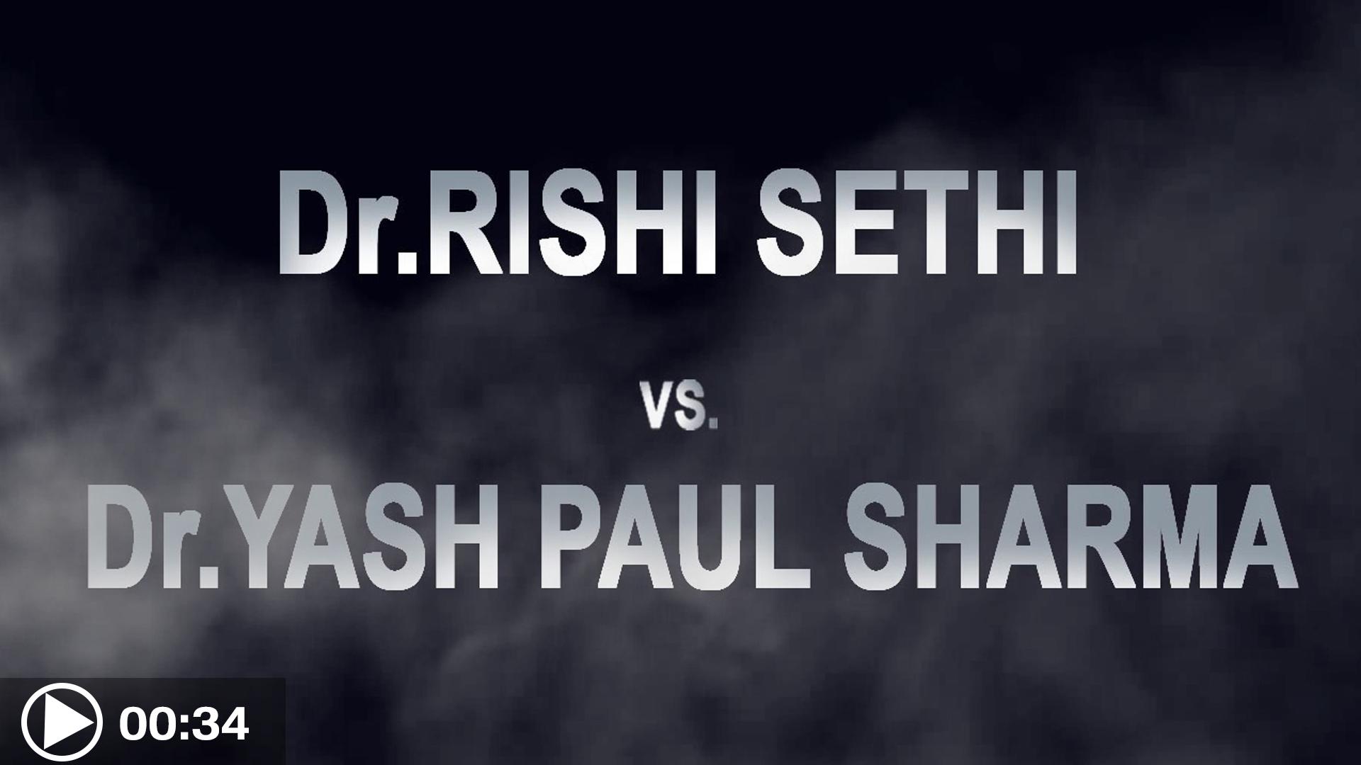 The Big Debate: Dr.Rishi Sethi vs Dr.Yash Paul Sharma