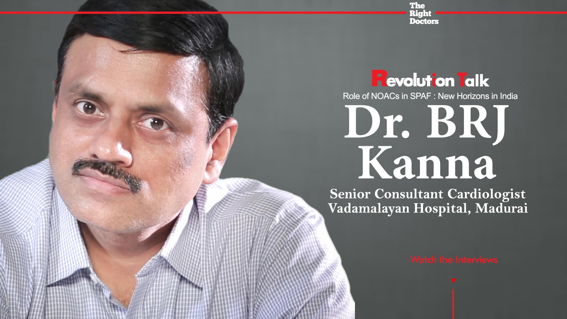 Dr. BRJ Kanna, Senior Consultant Cardiologist, Vadamalayan Hospital, Madurai